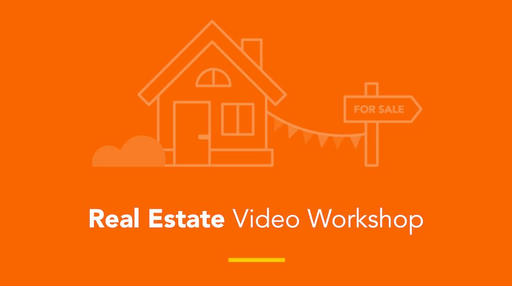 Real Estate Video Workshop