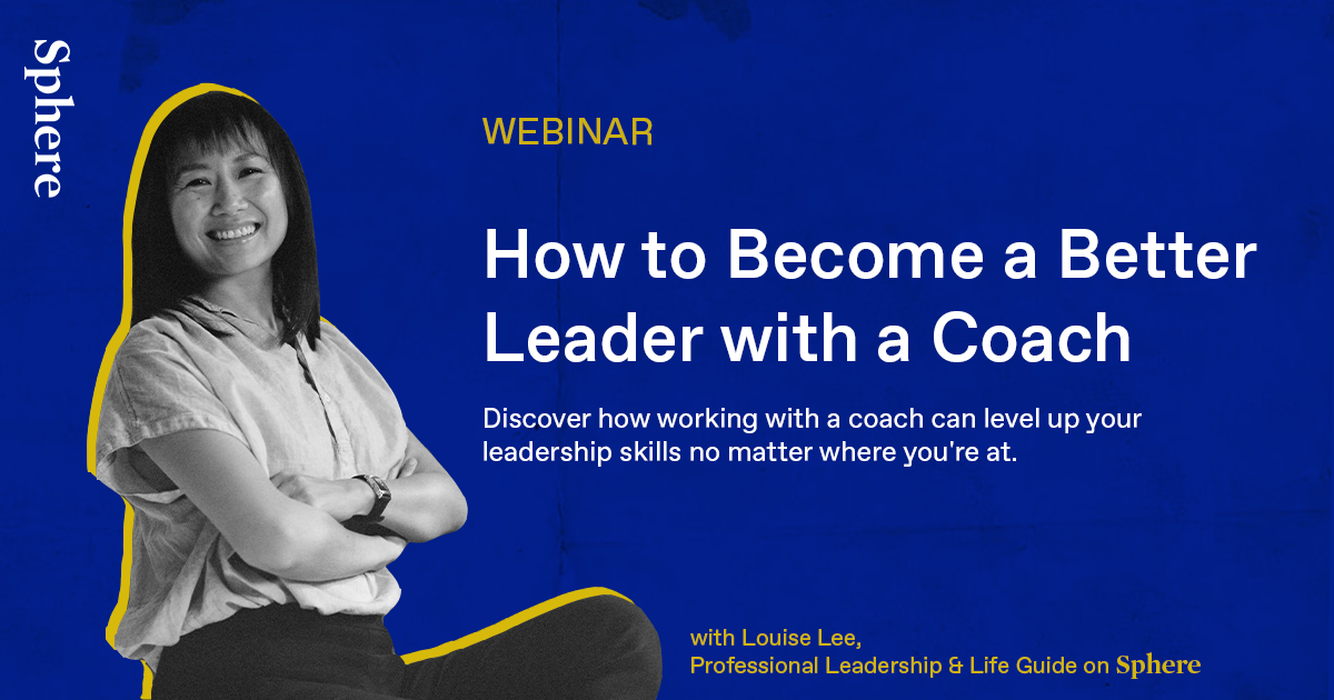 Level up your leadership skills with Louise Lee, Life & Leadership Coach on Sphere.