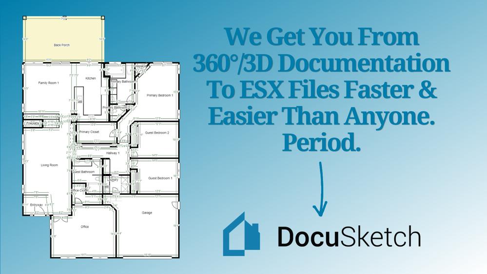 DocuSketch Gets You From 360°/3D Documentation To ESX Files Faster & Easier Than Any Other Platform!