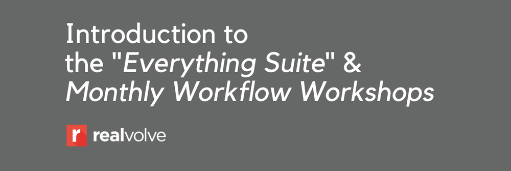 Everything Suite Webinar - Realvolve Clients