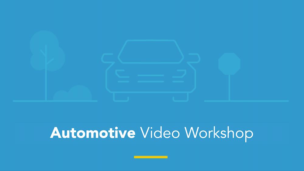 Automotive Video Workshop